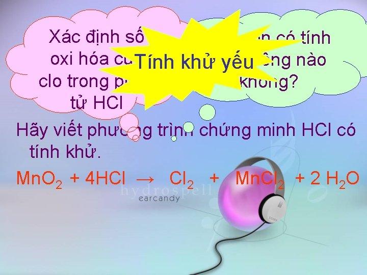 Xác định số HCl còn có tính oxi hóa của Tính khửchất yếuriêng nào