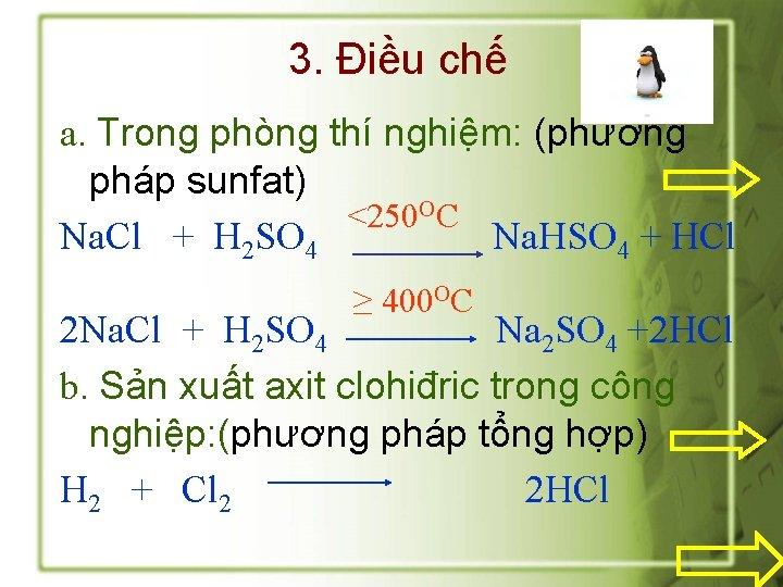 3. Điều chế a. Trong phòng thí nghiệm: (phương pháp sunfat) <250 OC Na.