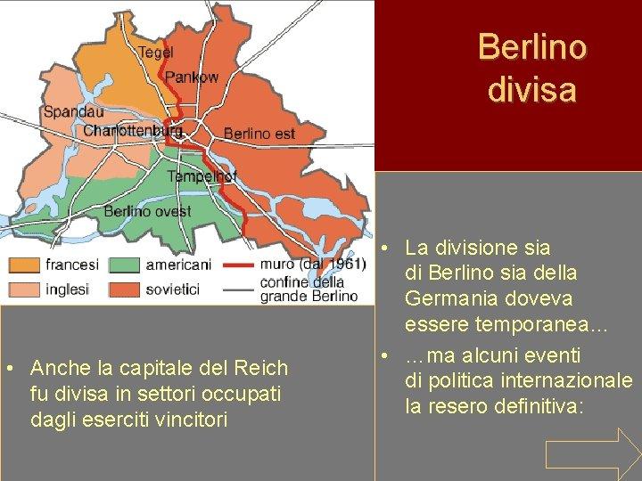 Berlino divisa • Anche la capitale del Reich fu divisa in settori occupati dagli