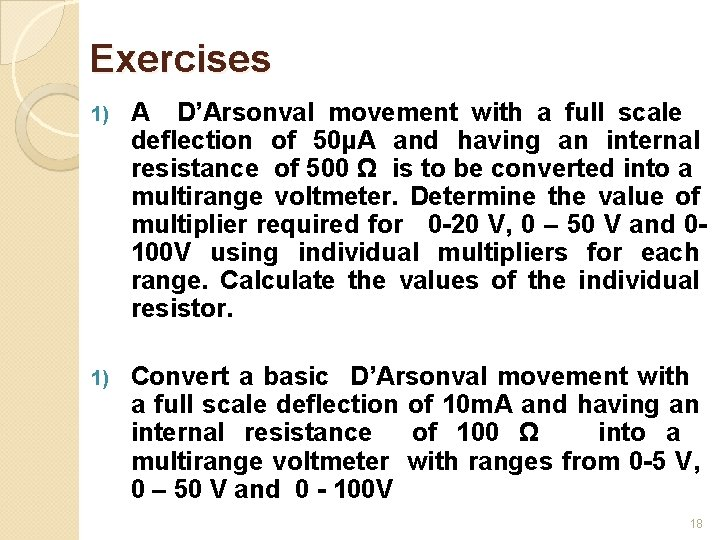 Exercises 1) A D'Arsonval movement with a full scale deflection of 50µA and having