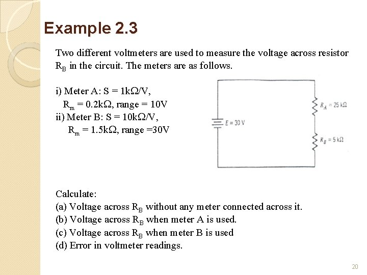 Example 2. 3 Two different voltmeters are used to measure the voltage across resistor