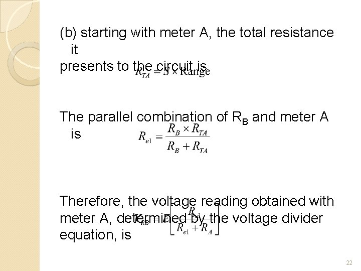(b) starting with meter A, the total resistance it presents to the circuit is