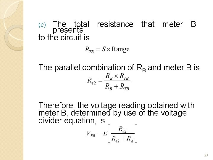 The total resistance that meter B presents to the circuit is (c) The parallel