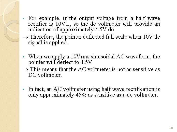 For example, if the output voltage from a half wave rectifier is 10 Vrms