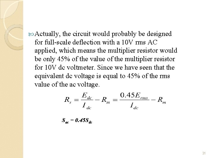 Actually, the circuit would probably be designed for full-scale deflection with a 10