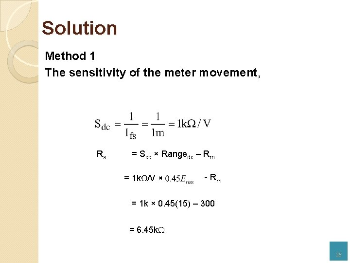Solution Method 1 The sensitivity of the meter movement, Rs = Sdc × Rangedc
