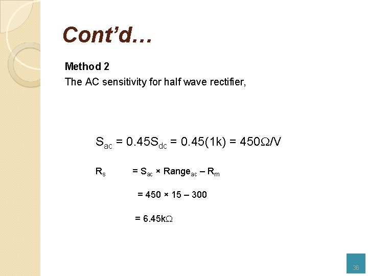 Cont'd… Method 2 The AC sensitivity for half wave rectifier, Sac = 0. 45