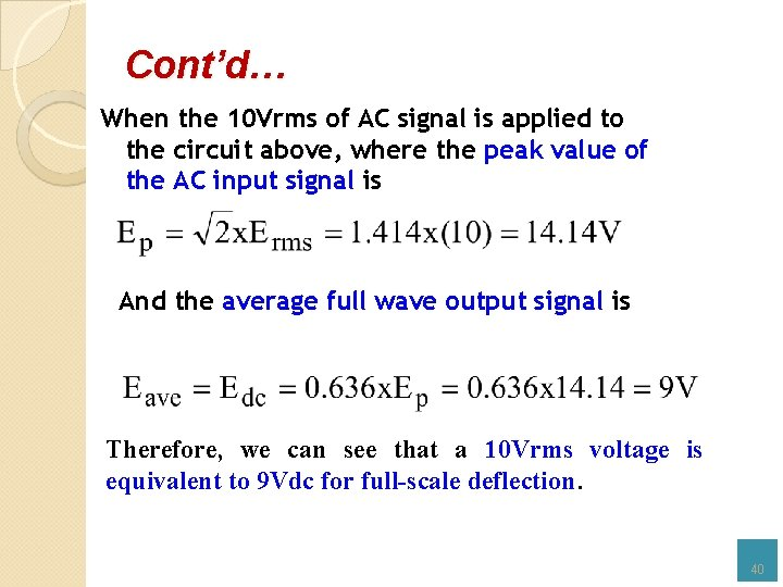 Cont'd… When the 10 Vrms of AC signal is applied to the circuit above,