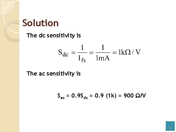 Solution The dc sensitivity is The ac sensitivity is Sac = 0. 9 Sdc