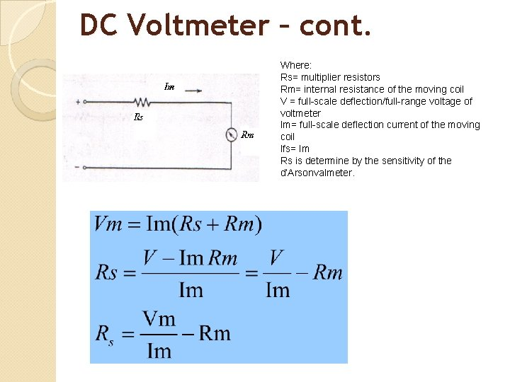 DC Voltmeter – cont. Where: Rs= multiplier resistors Rm= internal resistance of the moving