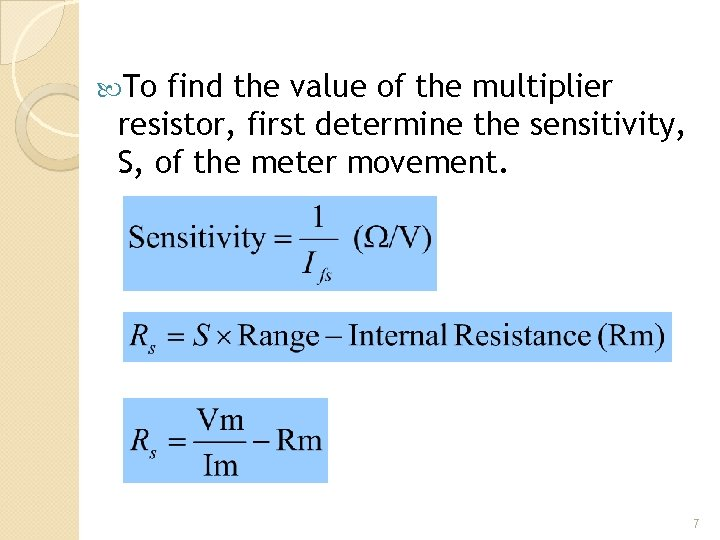 To find the value of the multiplier resistor, first determine the sensitivity, S,