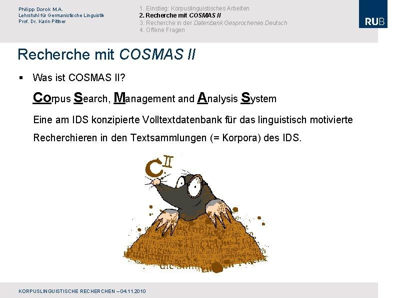 Philipp Dorok M. A. Lehrstuhl für Germanistische Linguistik Prof. Dr. Karin Pittner 1. Einstieg: