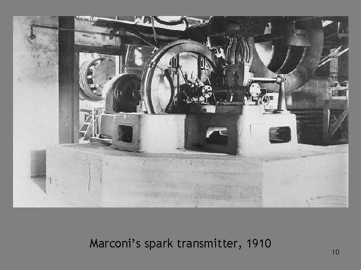 Marconi's spark transmitter, 1910 10