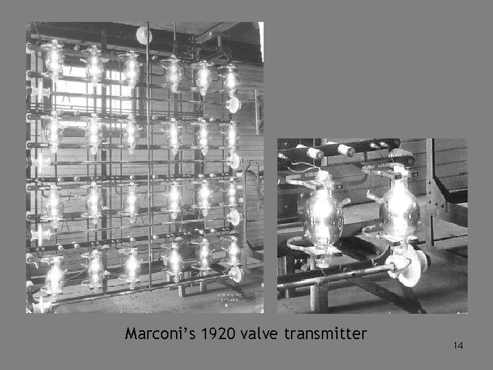 Marconi's 1920 valve transmitter 14