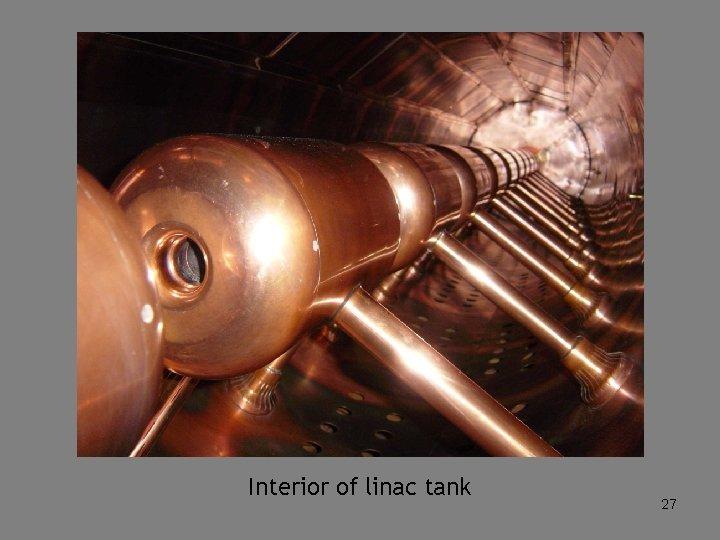 Interior of linac tank 27