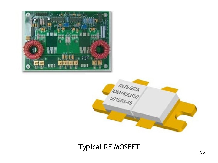 Typical RF MOSFET 36