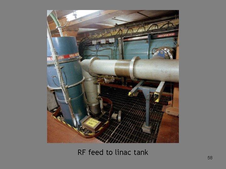 RF feed to linac tank 58