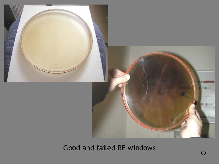 Good and failed RF windows 60