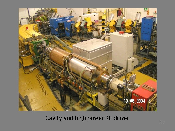 Cavity and high power RF driver 66