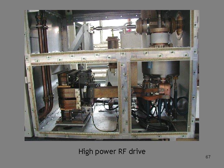High power RF drive 67