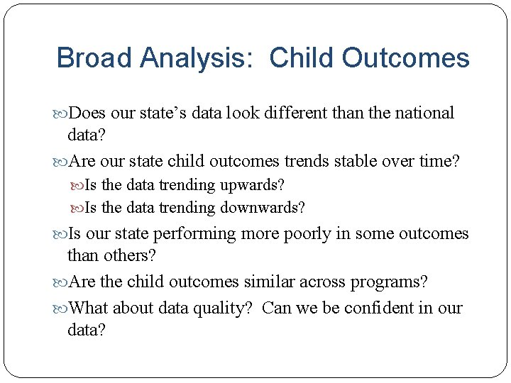 Broad Analysis: Child Outcomes Does our state's data look different than the national data?