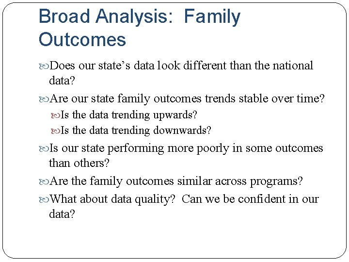 Broad Analysis: Family Outcomes Does our state's data look different than the national data?