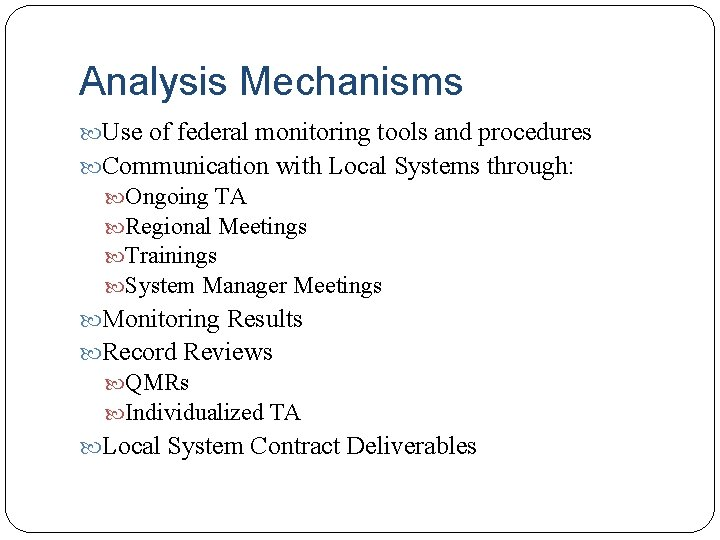 Analysis Mechanisms Use of federal monitoring tools and procedures Communication with Local Systems through: