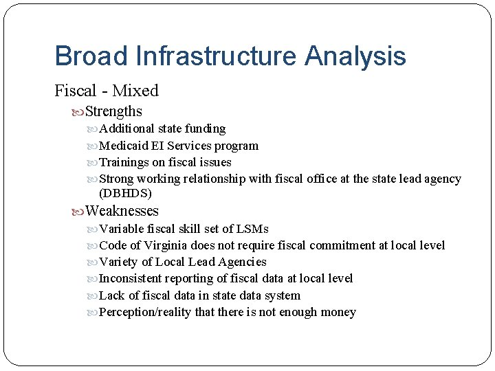Broad Infrastructure Analysis Fiscal - Mixed Strengths Additional state funding Medicaid EI Services program