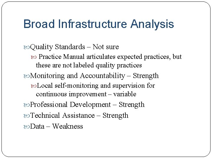 Broad Infrastructure Analysis Quality Standards – Not sure Practice Manual articulates expected practices, but