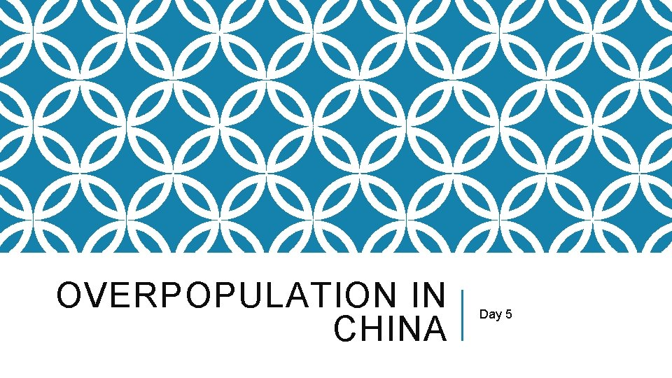 OVERPOPULATION IN CHINA Day 5