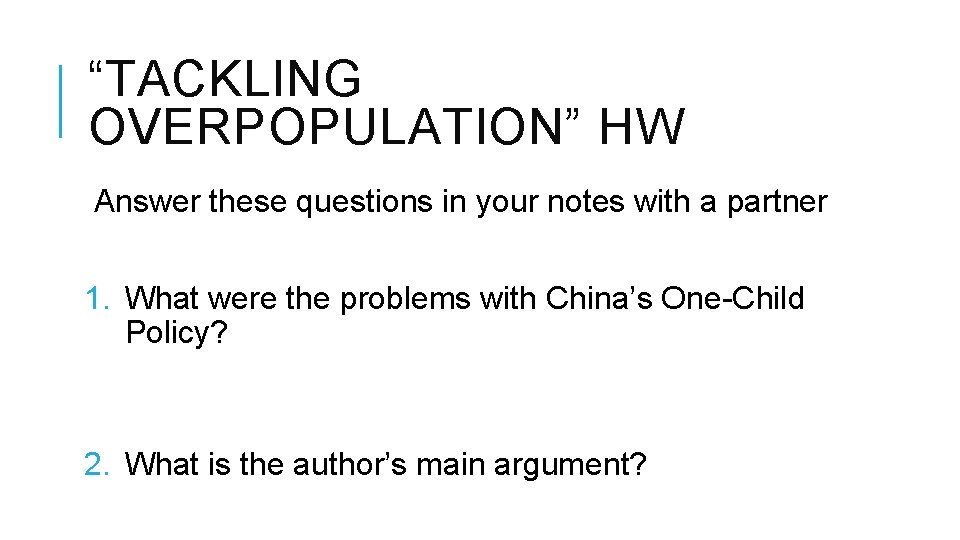"""""""TACKLING OVERPOPULATION"""" HW Answer these questions in your notes with a partner 1. What"""