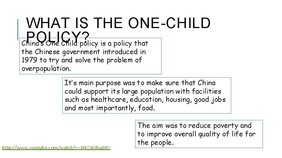 WHAT IS THE ONE-CHILD POLICY? China's One Child policy is a policy that the
