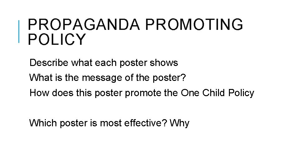 PROPAGANDA PROMOTING POLICY Describe what each poster shows What is the message of the