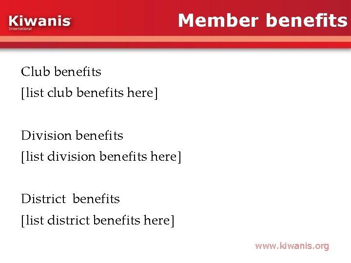 Member benefits Club benefits [list club benefits here] Division benefits [list division benefits here]
