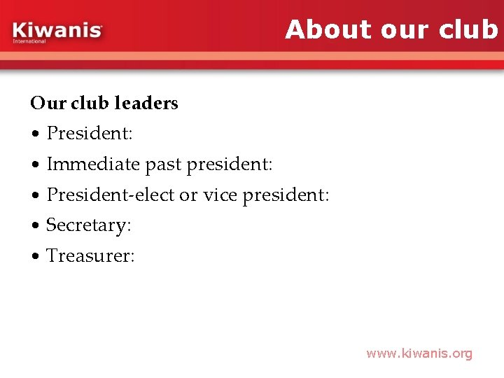 About our club Our club leaders • President: • Immediate past president: • President-elect