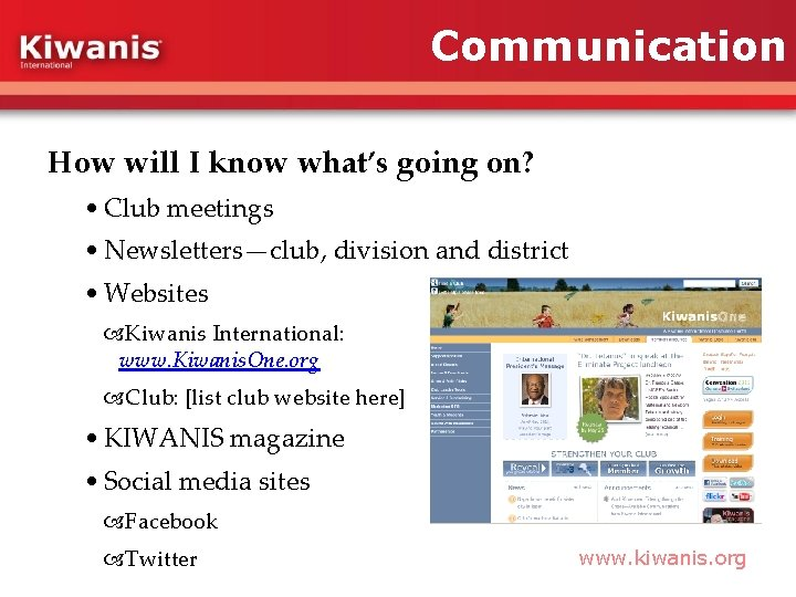 Communication How will I know what's going on? • Club meetings • Newsletters—club, division