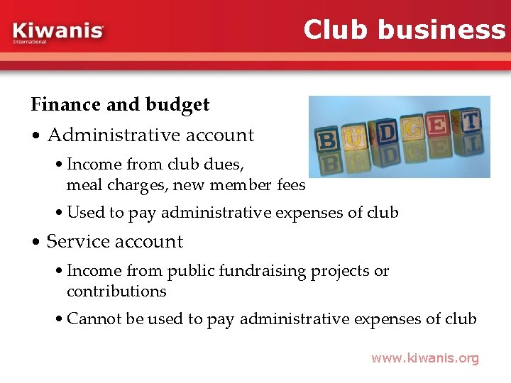 Club business Finance and budget • Administrative account • Income from club dues, meal