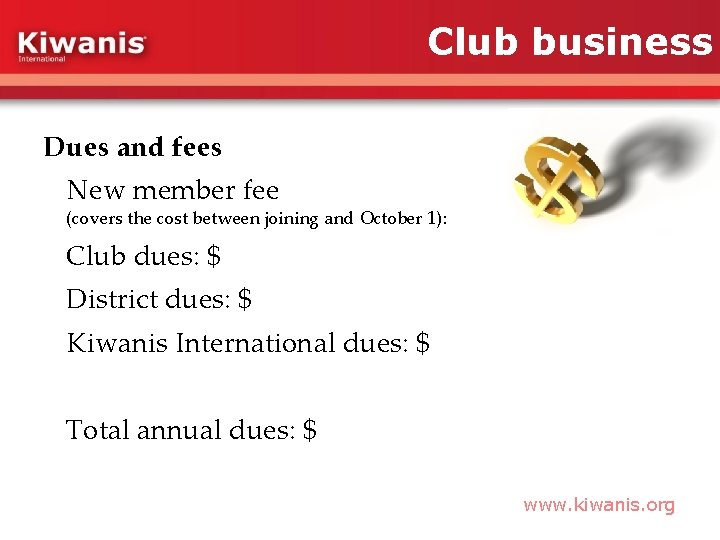 Club business Dues and fees New member fee (covers the cost between joining and