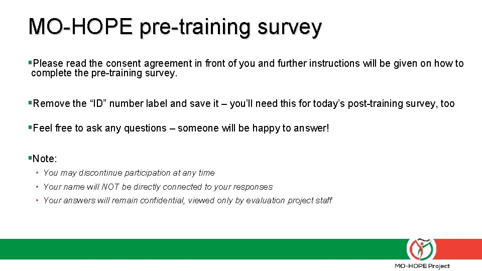 MO-HOPE pre-training survey §Please read the consent agreement in front of you and further