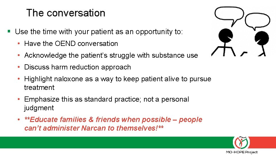 The conversation § Use the time with your patient as an opportunity to: •