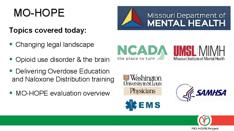 MO-HOPE Topics covered today: § Changing legal landscape § Opioid use disorder & the