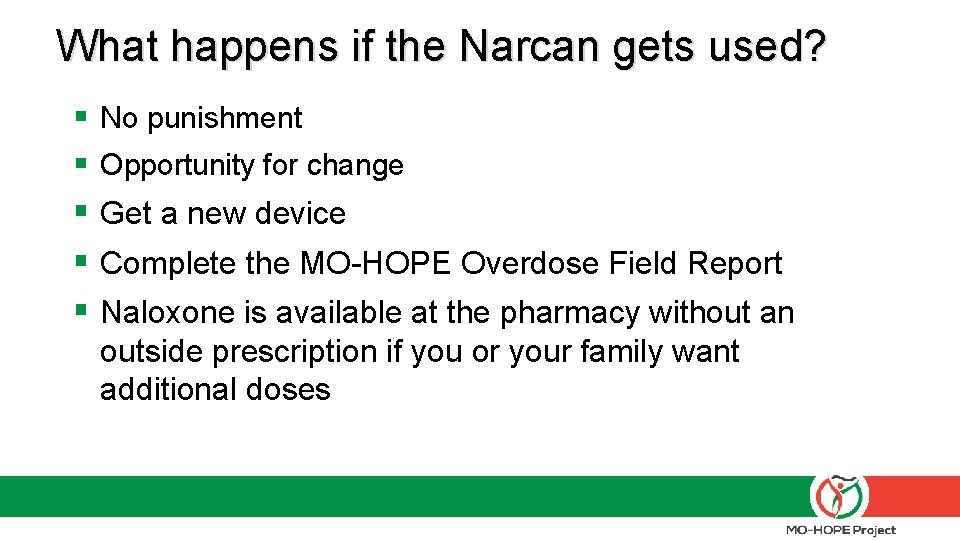 What happens if the Narcan gets used? § No punishment § Opportunity for change