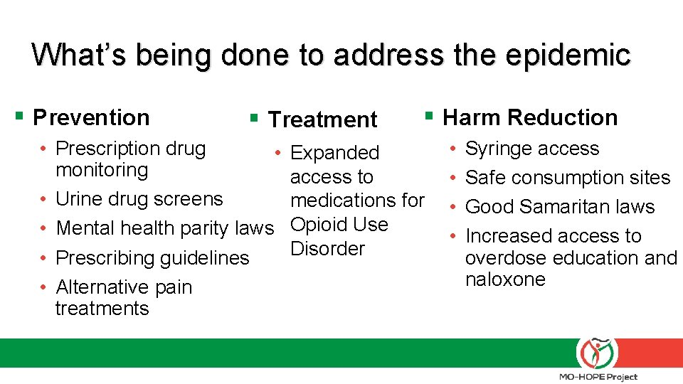 What's being done to address the epidemic § Prevention § Treatment • Prescription drug