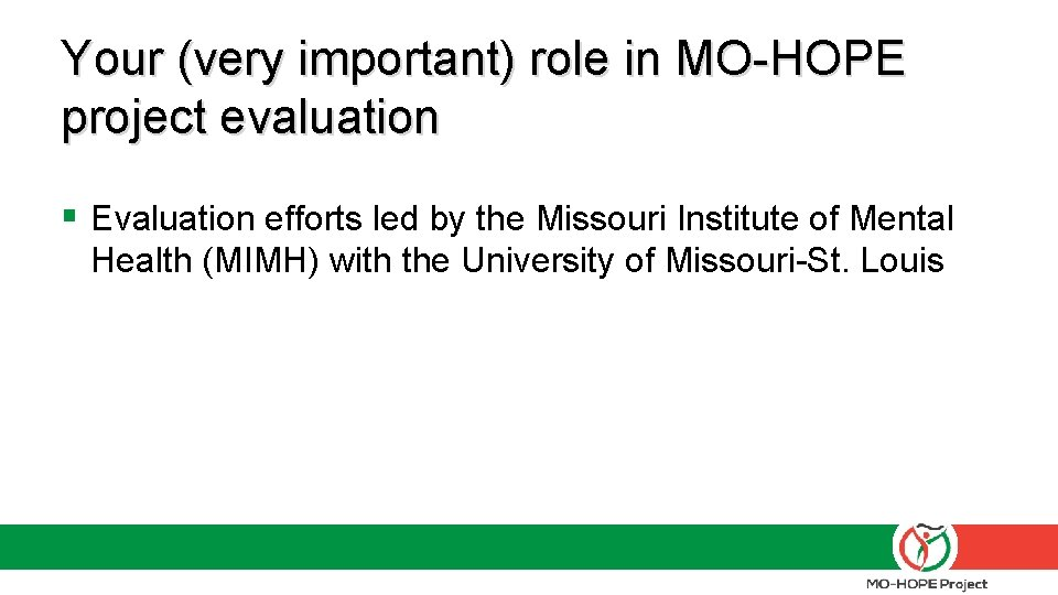 Your (very important) role in MO-HOPE project evaluation § Evaluation efforts led by the