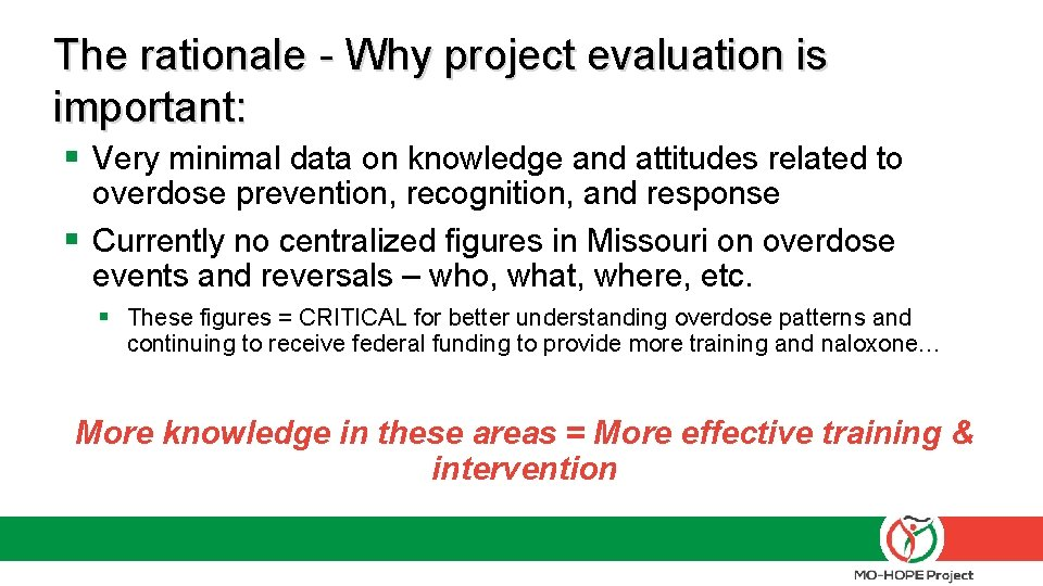 The rationale - Why project evaluation is important: § Very minimal data on knowledge