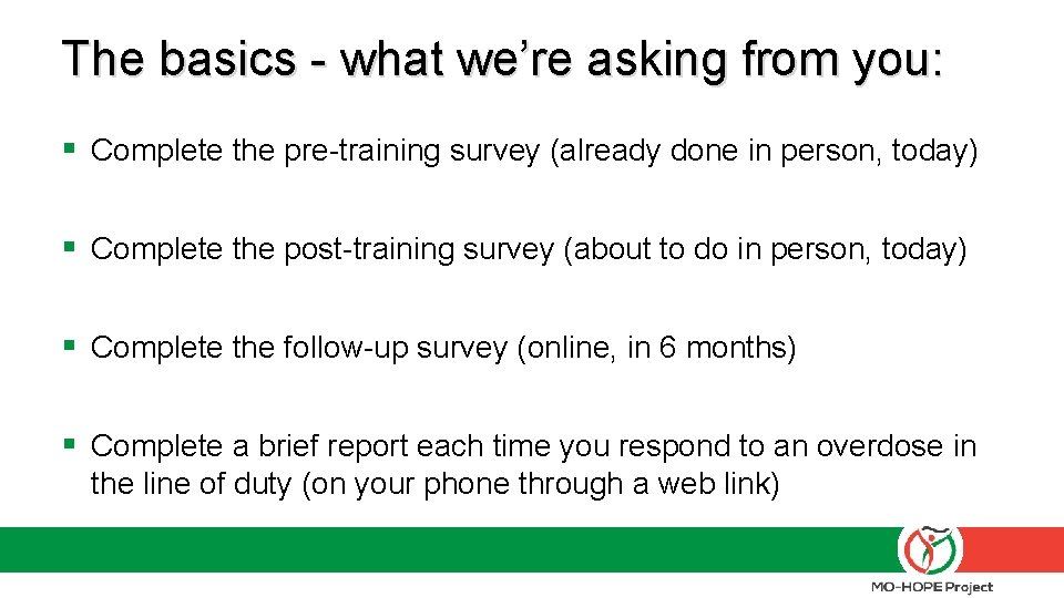 The basics - what we're asking from you: § Complete the pre-training survey (already