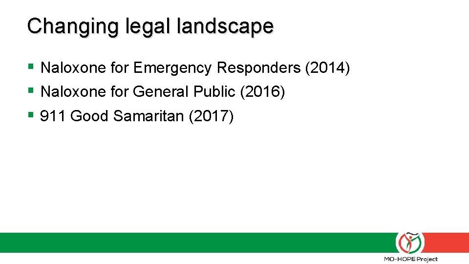 Changing legal landscape § Naloxone for Emergency Responders (2014) § Naloxone for General Public