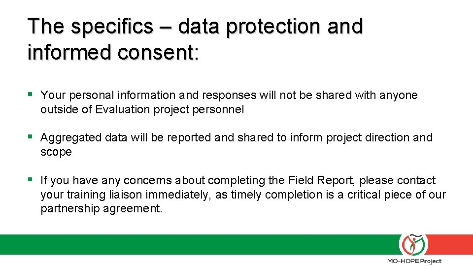 The specifics – data protection and informed consent: § Your personal information and responses