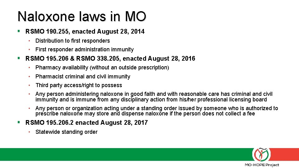 Naloxone laws in MO § RSMO 190. 255, enacted August 28, 2014 • Distribution