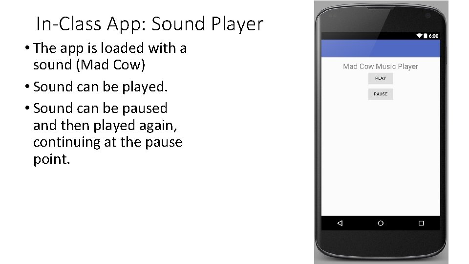 In-Class App: Sound Player • The app is loaded with a sound (Mad Cow)